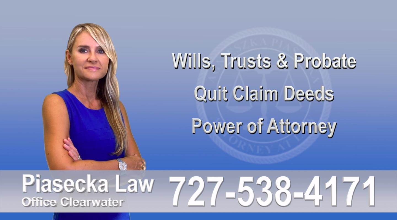 Wills, Trusts, Probate, Quit Claim Deeds, Power of Attorney, Clearwater, Florida, Attorney, Lawyer, Agnieszka Piasecka, Aga Piasecka, Piasecka, 1